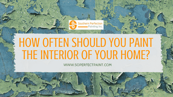 atlanta house paintingHow often should you have to paint the interior of your home?